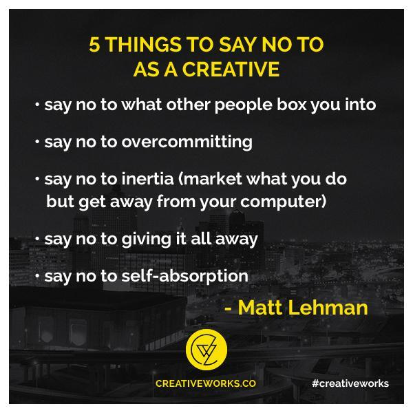 5 Things to Say No to As a Creative